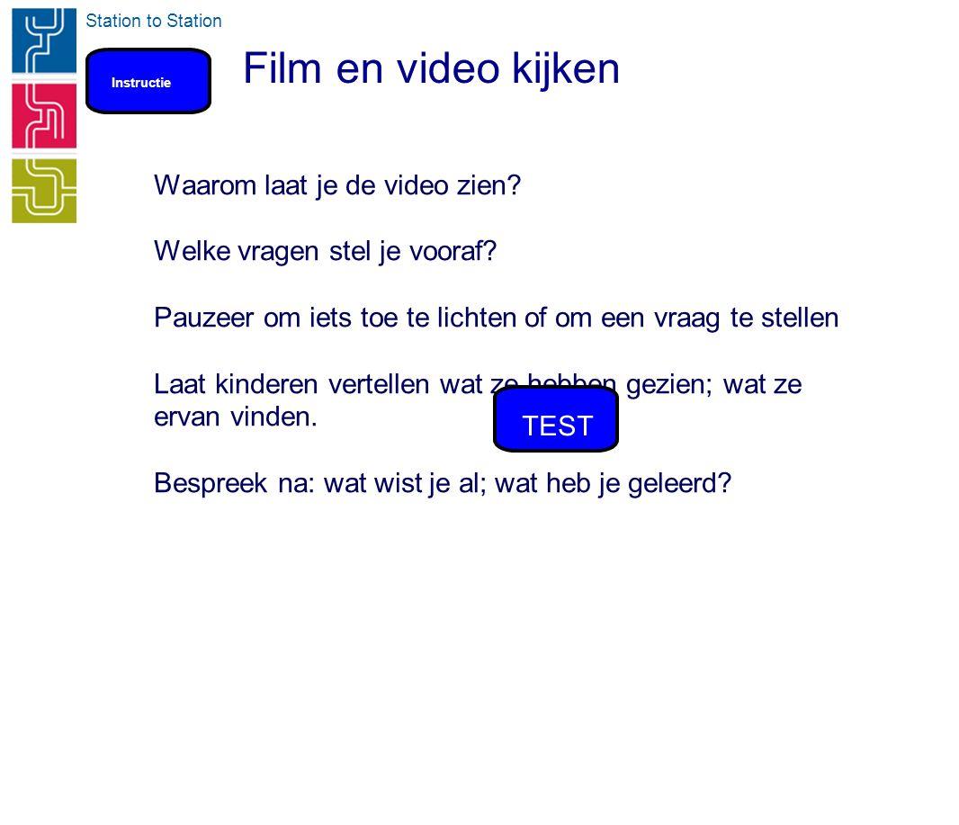Station to Station Film en video kijken Waarom laat je de video zien? Welke vragen stel je vooraf? Pauzeer om iets toe te lichten of om een vraag te s