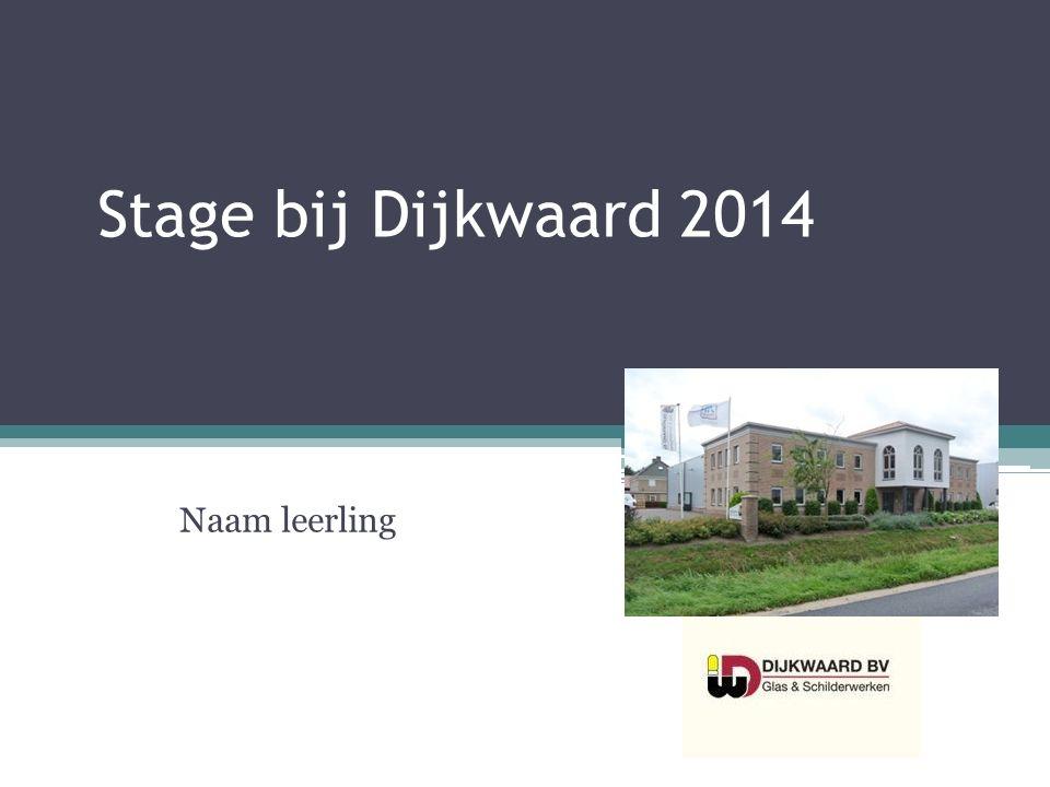 Stage bij Dijkwaard 2014 Naam leerling