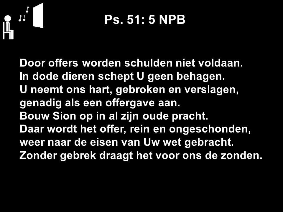 Ps. 51: 5 NPB Door offers worden schulden niet voldaan.