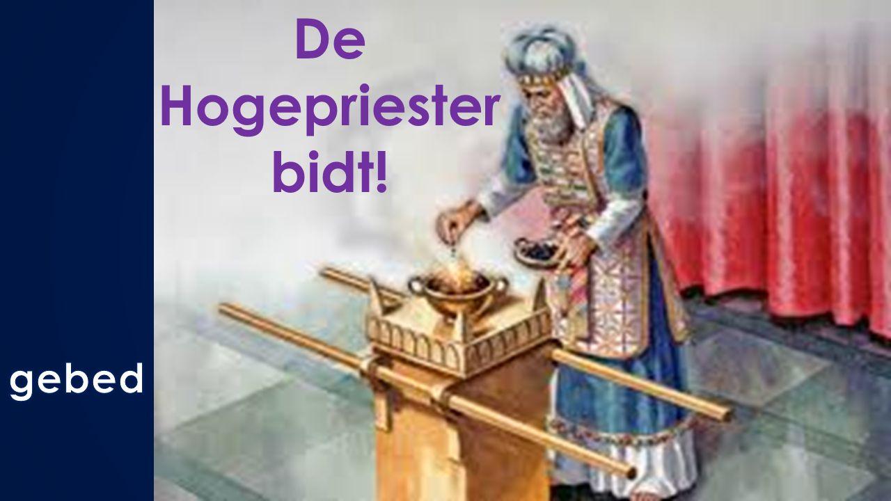 De Hogepriester bidt!