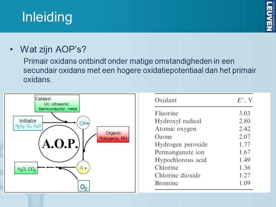 Inleiding Wat zijn AOP's? Primair oxidans ontbindt onder matige omstandigheden in een secundair oxidans met een hogere oxidatiepotentiaal dan het prim