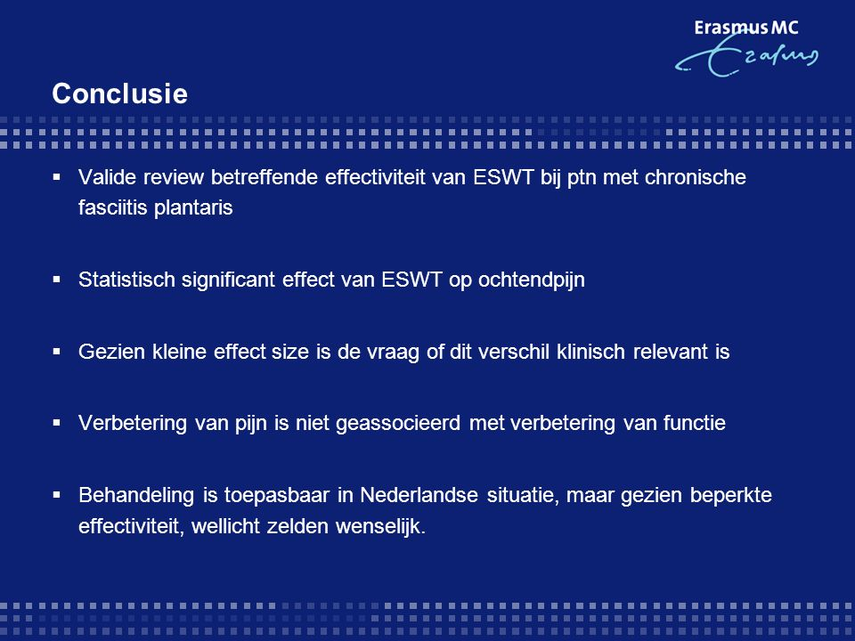 Conclusie  Valide review betreffende effectiviteit van ESWT bij ptn met chronische fasciitis plantaris  Statistisch significant effect van ESWT op o