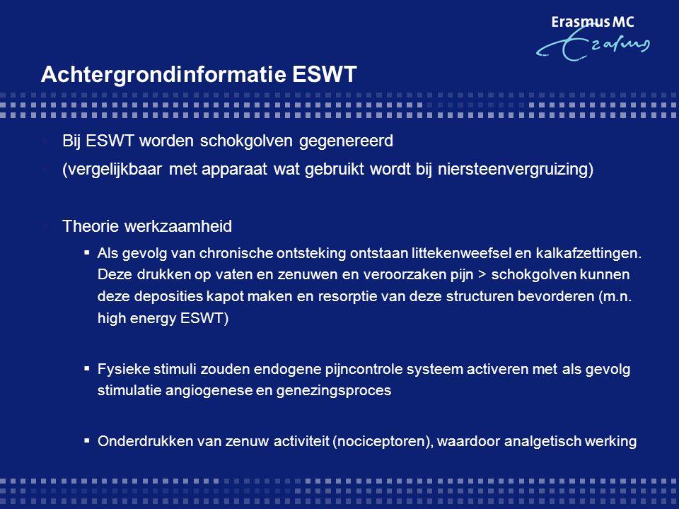 Achtergrondinformatie ESWT  Bij ESWT worden schokgolven gegenereerd  (vergelijkbaar met apparaat wat gebruikt wordt bij niersteenvergruizing)  Theorie werkzaamheid  Als gevolg van chronische ontsteking ontstaan littekenweefsel en kalkafzettingen.