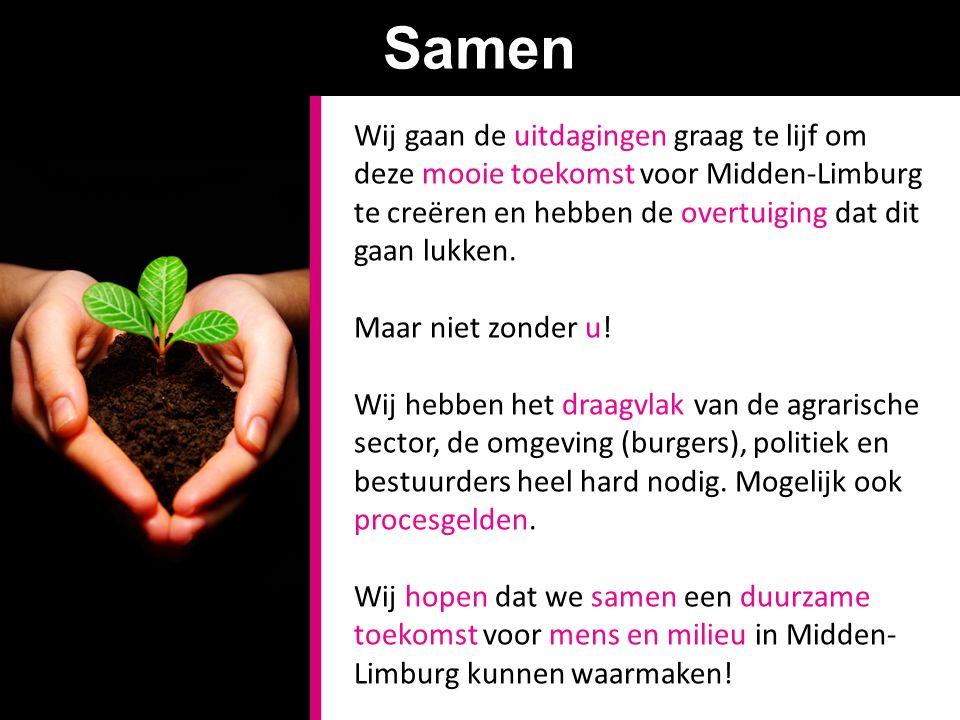 Samen Wij gaan de uitdagingen graag te lijf om deze mooie toekomst voor Midden-Limburg te creëren en hebben de overtuiging dat dit gaan lukken.