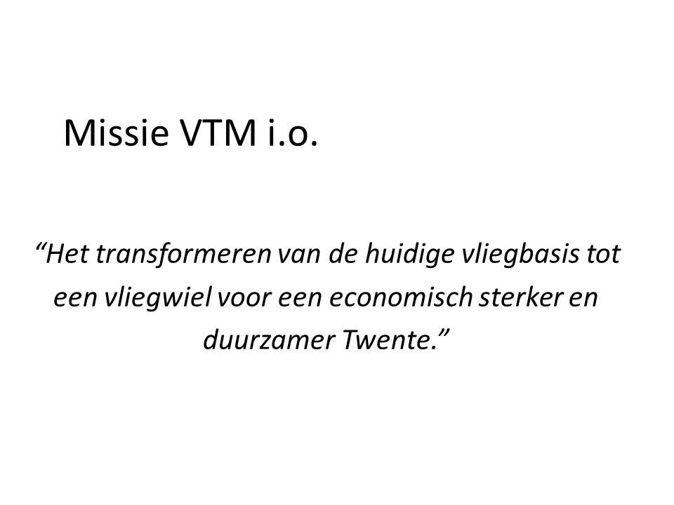 """Missie VTM i.o. """"Het transformeren van de huidige vliegbasis tot een vliegwiel voor een economisch sterker en duurzamer Twente."""""""