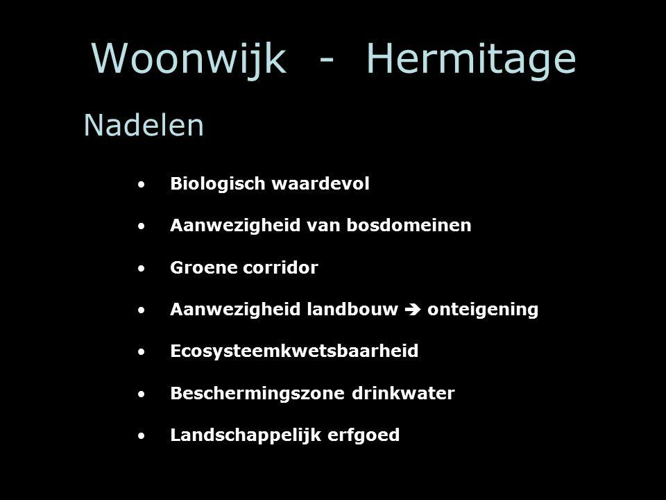 Woonwijk - Hermitage Nadelen Biologisch waardevol Aanwezigheid van bosdomeinen Groene corridor Aanwezigheid landbouw  onteigening Ecosysteemkwetsbaarheid Beschermingszone drinkwater Landschappelijk erfgoed