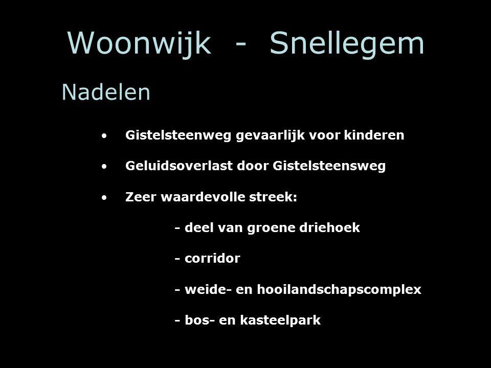 Woonwijk - Snellegem Nadelen Gistelsteenweg gevaarlijk voor kinderen Geluidsoverlast door Gistelsteensweg Zeer waardevolle streek: - deel van groene driehoek - corridor - weide- en hooilandschapscomplex - bos- en kasteelpark
