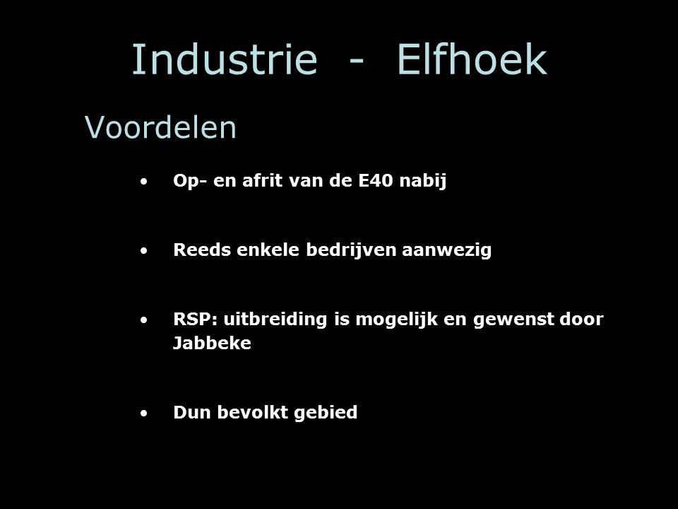 Industrie - Elfhoek Op- en afrit van de E40 nabij Reeds enkele bedrijven aanwezig RSP: uitbreiding is mogelijk en gewenst door Jabbeke Dun bevolkt gebied Voordelen