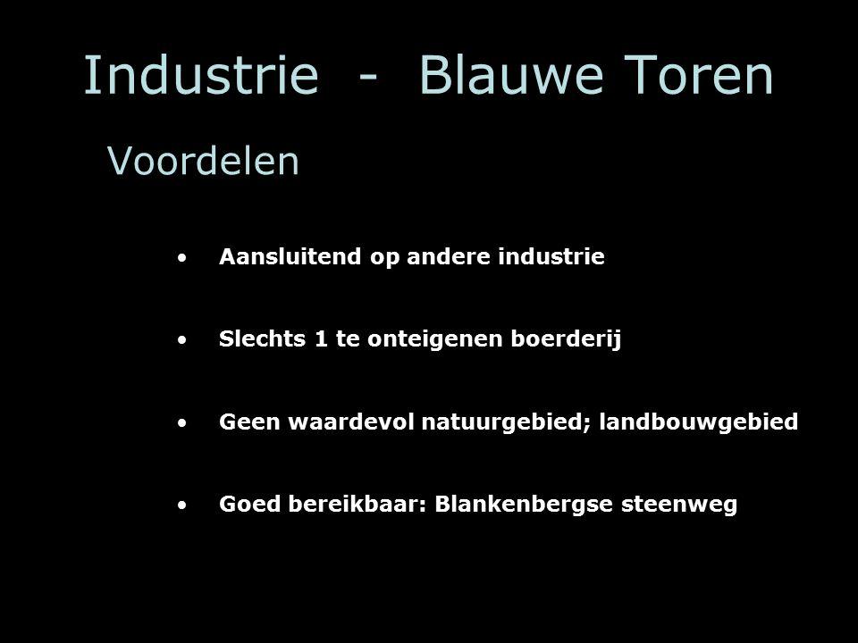 Industrie - Blauwe Toren Voordelen Aansluitend op andere industrie Slechts 1 te onteigenen boerderij Geen waardevol natuurgebied; landbouwgebied Goed bereikbaar: Blankenbergse steenweg