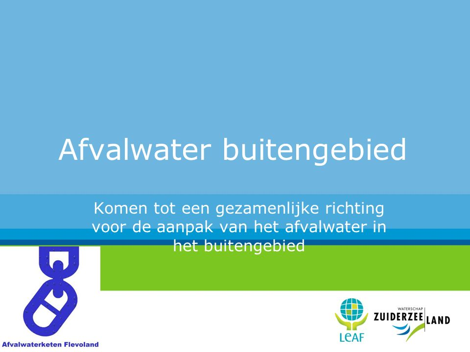 Afvalwater buitengebied Komen tot een gezamenlijke richting voor de aanpak van het afvalwater in het buitengebied