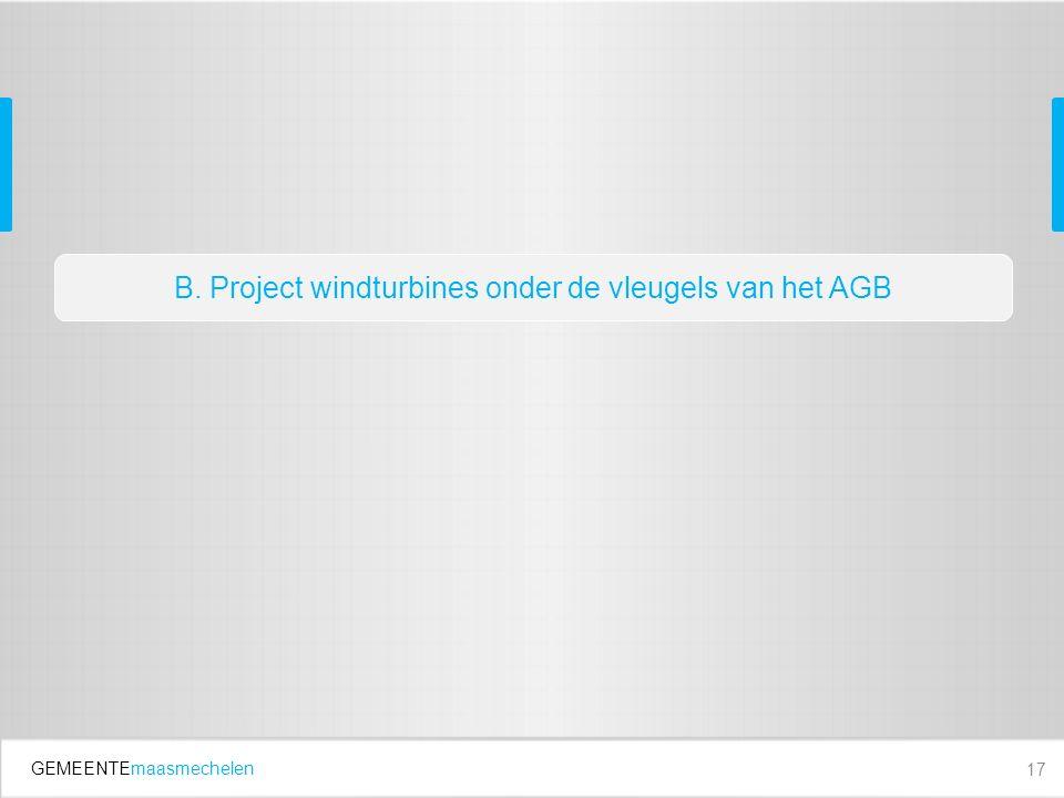 GEMEENTEmaasmechelen 17 B. Project windturbines onder de vleugels van het AGB