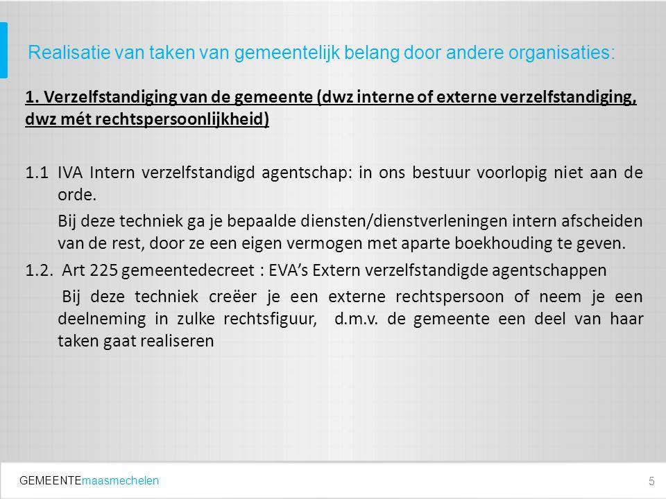 GEMEENTEmaasmechelen Statutair doel AGB gewijzigd in 2010 De afweging m.b.t.