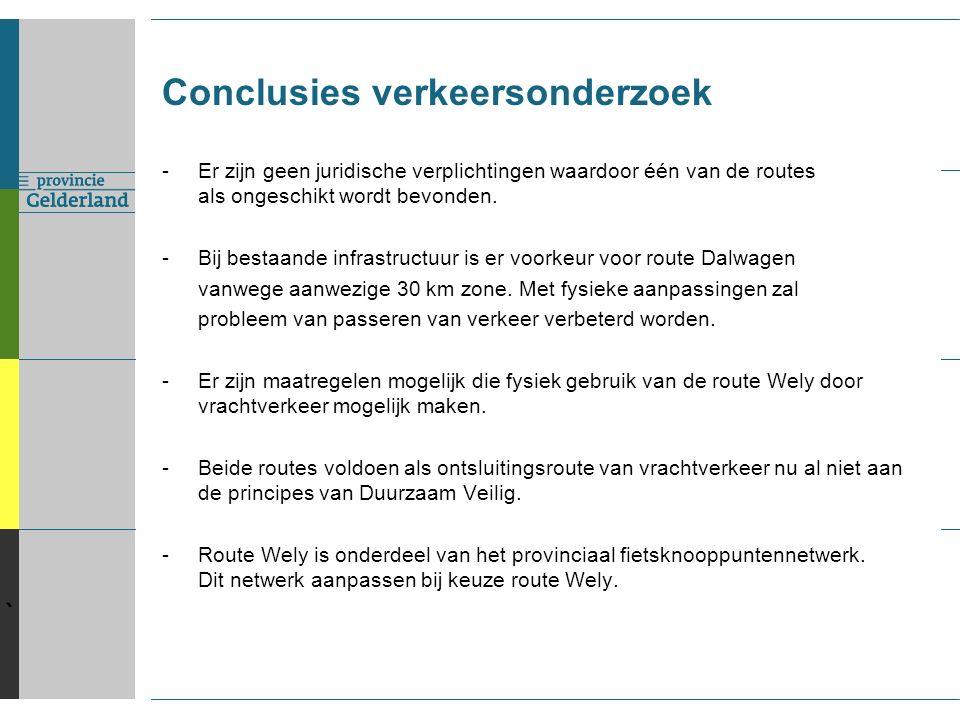 ` Conclusies verkeersonderzoek -Er zijn geen juridische verplichtingen waardoor één van de routes als ongeschikt wordt bevonden.