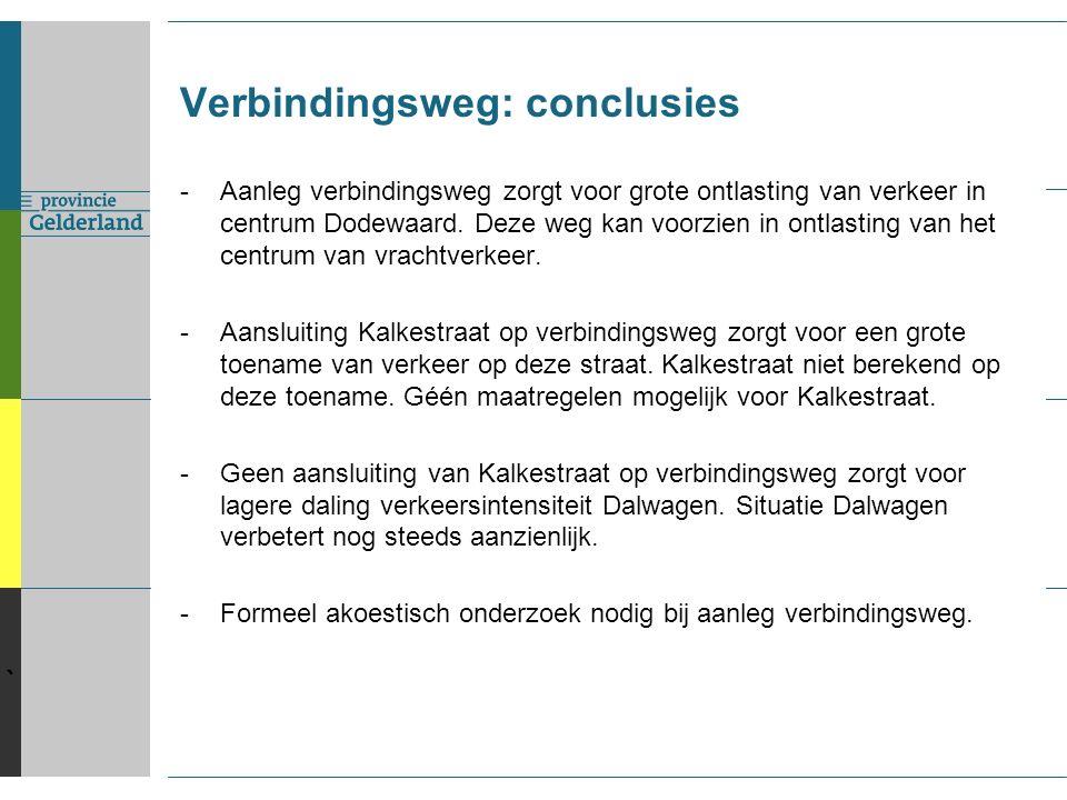 ` Verbindingsweg: conclusies -Aanleg verbindingsweg zorgt voor grote ontlasting van verkeer in centrum Dodewaard.