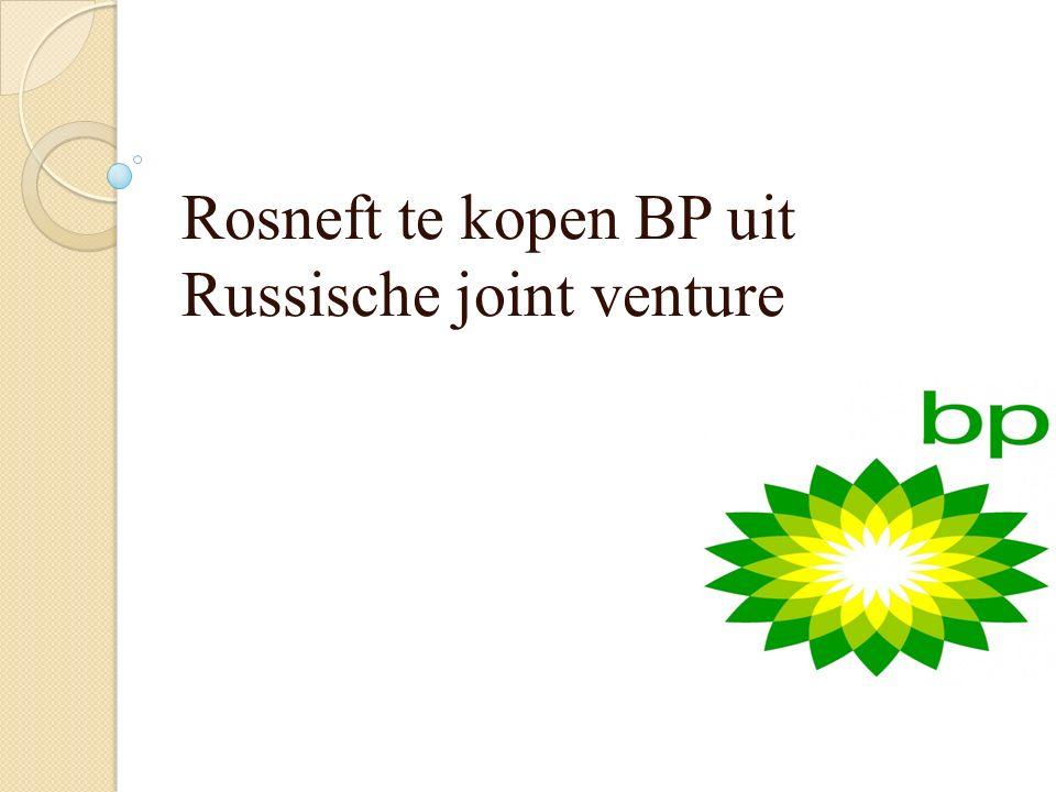Rosneft te kopen BP uit Russische joint venture