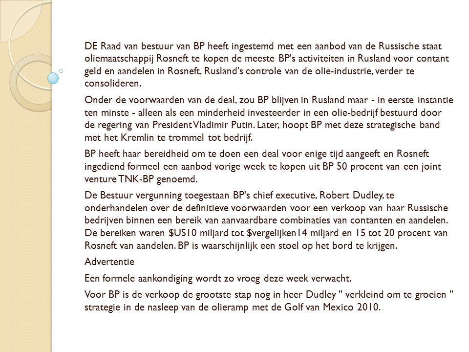 DE Raad van bestuur van BP heeft ingestemd met een aanbod van de Russische staat oliemaatschappij Rosneft te kopen de meeste BP's activiteiten in Rusl