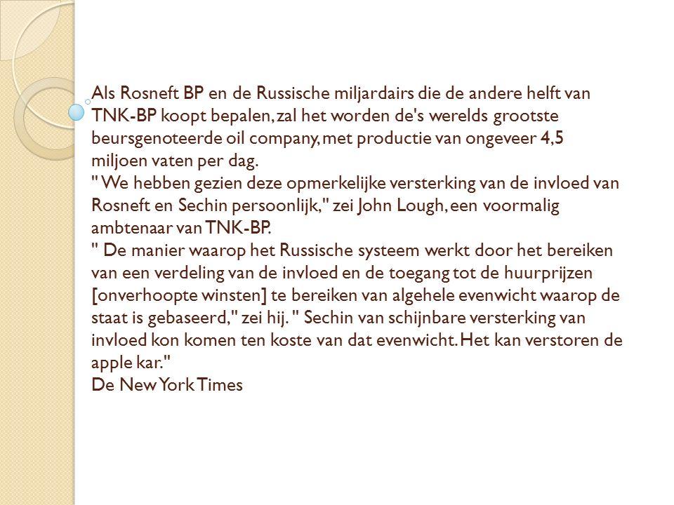 Als Rosneft BP en de Russische miljardairs die de andere helft van TNK-BP koopt bepalen, zal het worden de's werelds grootste beursgenoteerde oil comp