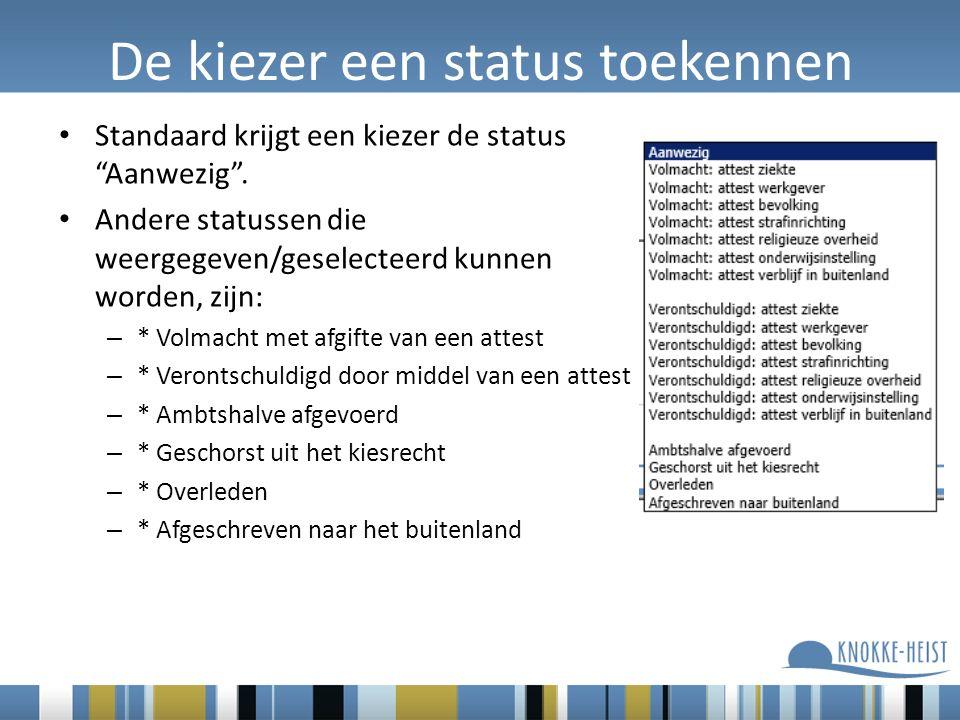 De kiezer een status toekennen Standaard krijgt een kiezer de status Aanwezig .