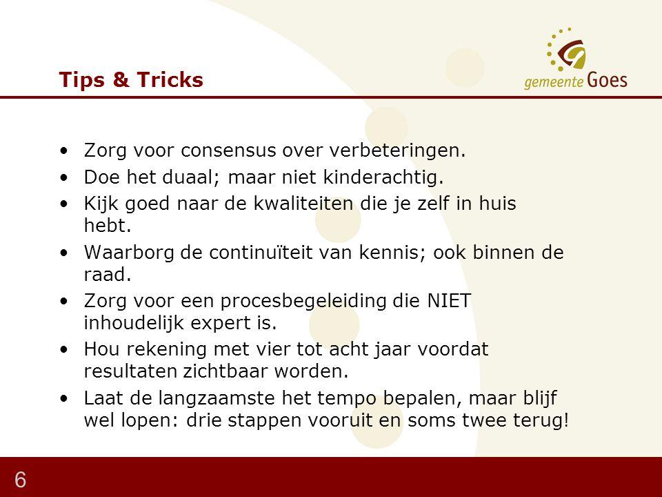 Tips & Tricks Zorg voor consensus over verbeteringen.