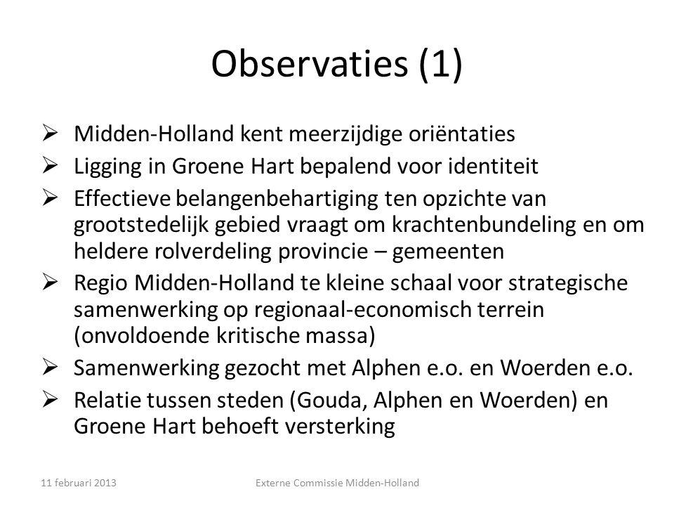 Observaties (1)  Midden-Holland kent meerzijdige oriëntaties  Ligging in Groene Hart bepalend voor identiteit  Effectieve belangenbehartiging ten o