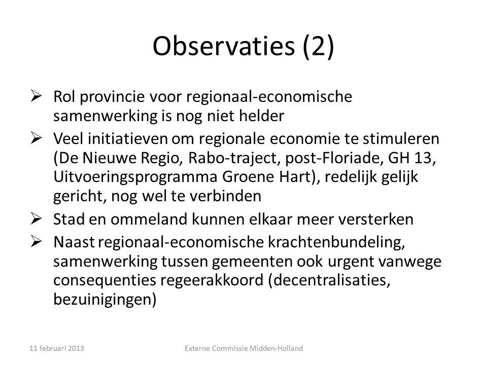 Observaties (2)  Rol provincie voor regionaal-economische samenwerking is nog niet helder  Veel initiatieven om regionale economie te stimuleren (De