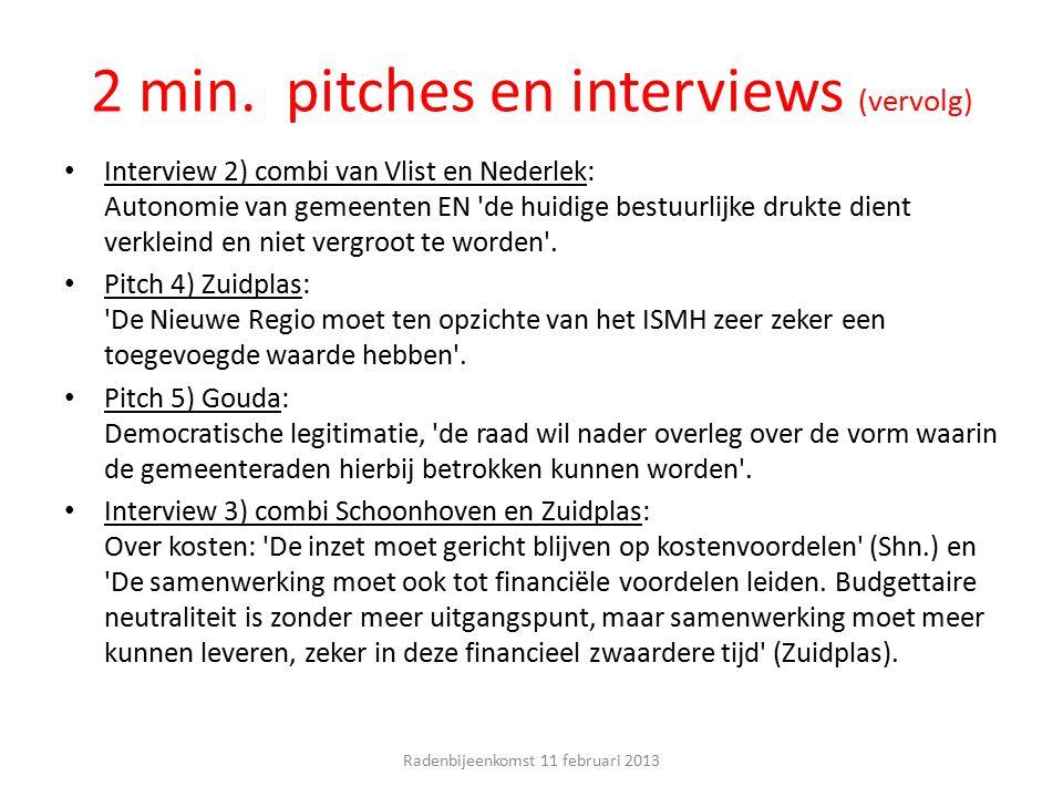 2 min. pitches en interviews (vervolg) Interview 2) combi van Vlist en Nederlek: Autonomie van gemeenten EN 'de huidige bestuurlijke drukte dient verk