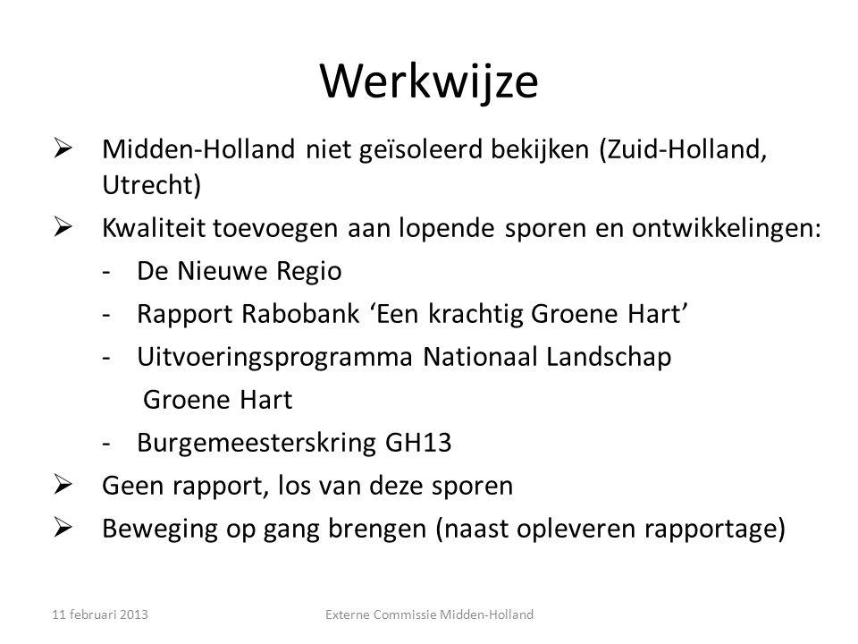 Werkwijze  Midden-Holland niet geïsoleerd bekijken (Zuid-Holland, Utrecht)  Kwaliteit toevoegen aan lopende sporen en ontwikkelingen: -De Nieuwe Reg