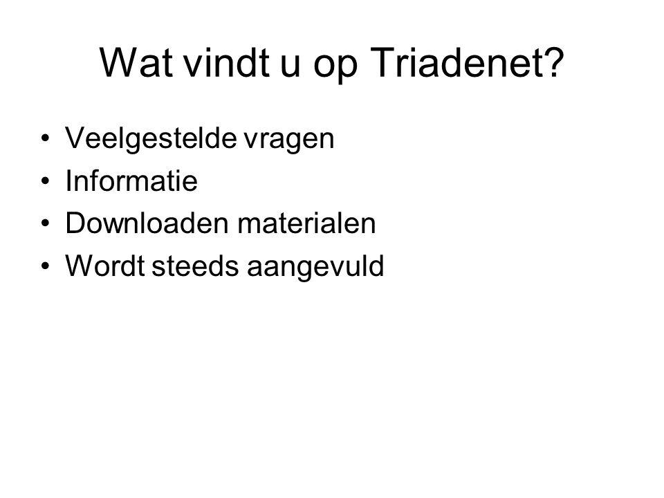 Wat vindt u op Triadenet? Veelgestelde vragen Informatie Downloaden materialen Wordt steeds aangevuld