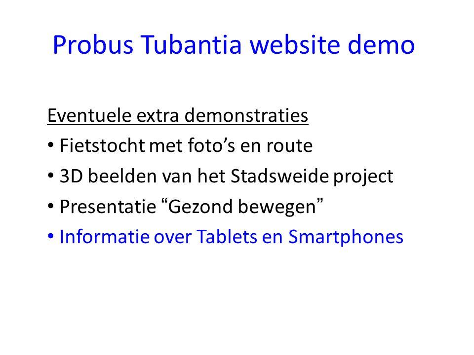 Probus Tubantia website demo Eventuele extra demonstraties Fietstocht met foto's en route 3D beelden van het Stadsweide project Presentatie Gezond bewegen Informatie over Tablets en Smartphones