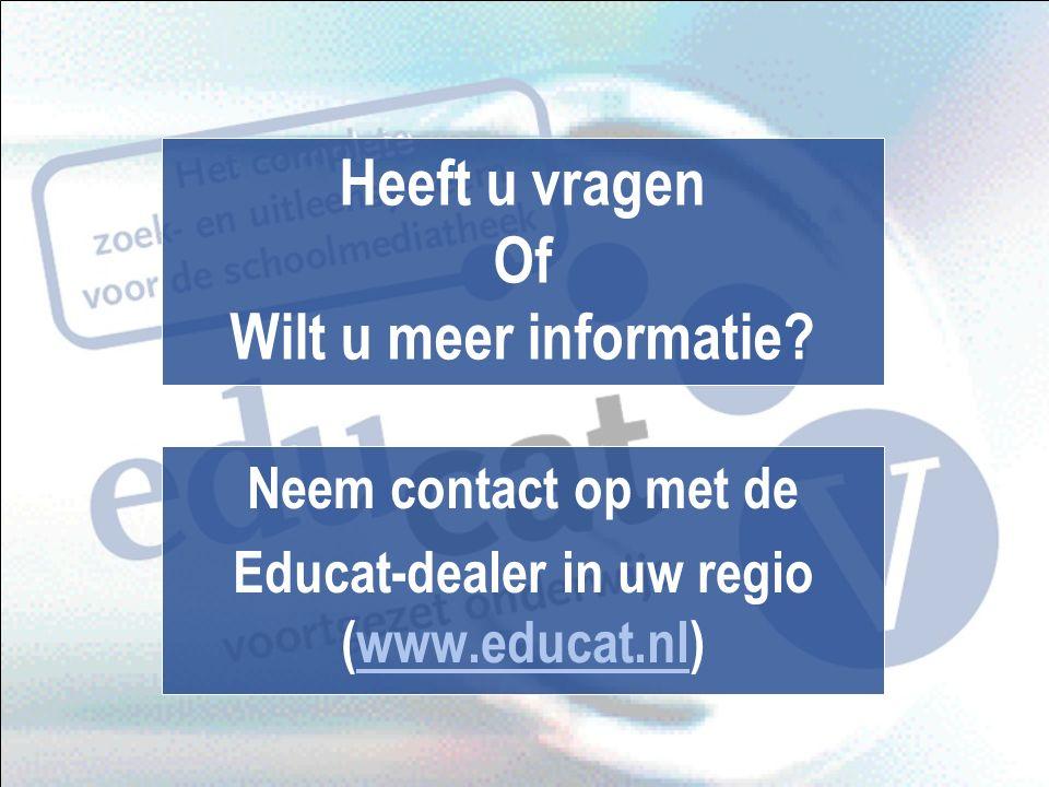Heeft u vragen Of Wilt u meer informatie? Neem contact op met de Educat-dealer in uw regio (www.educat.nl)www.educat.nl
