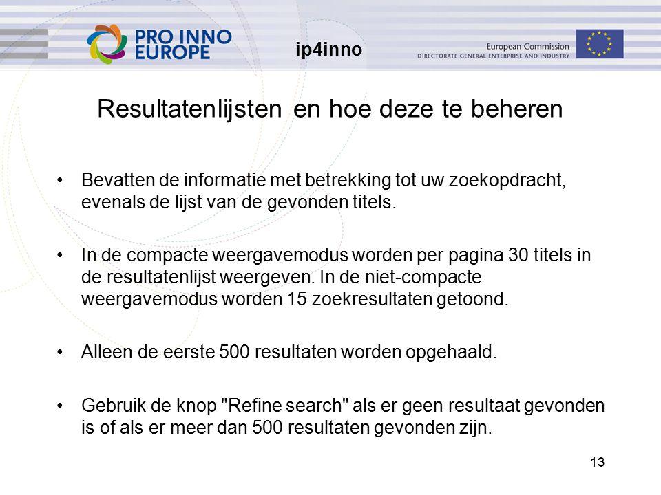 ip4inno 13 Resultatenlijsten en hoe deze te beheren Bevatten de informatie met betrekking tot uw zoekopdracht, evenals de lijst van de gevonden titels.