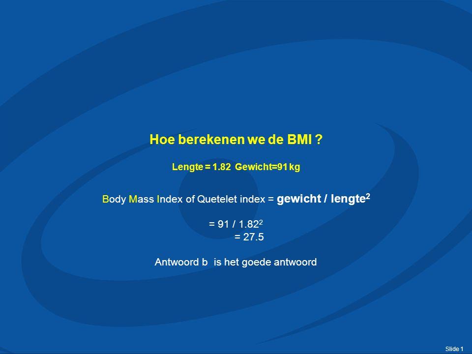 Slide 2 Toename BMI* is geassocieerd met toename prevalentie van Type 2 Diabetes BMI (kg/m 2 ) *BMI=body mass index.