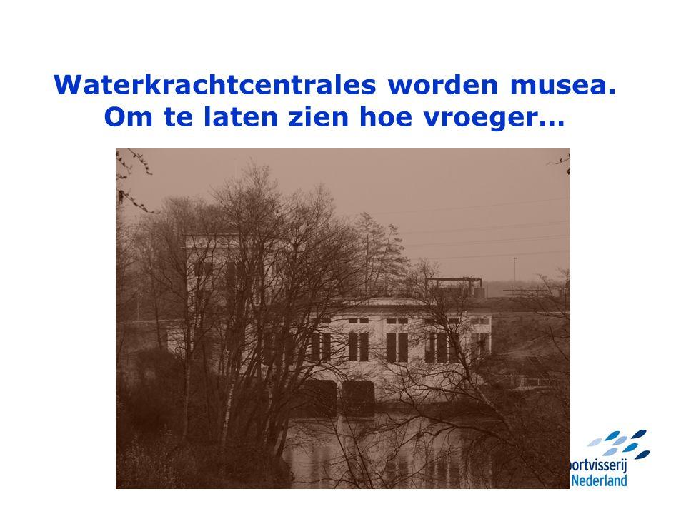 Waterkrachtcentrales worden musea. Om te laten zien hoe vroeger…