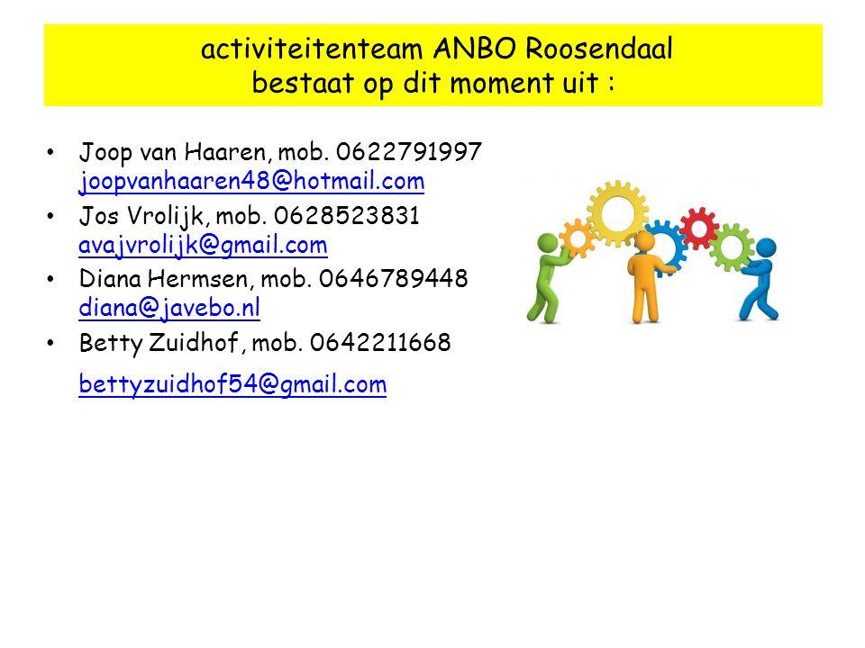 Diana Hermsen Joop van Haaren Functioneel voorzitter Jos Vrolijk Financiën Betty Zuidhof Wie kunnen we nog meer begroeten???