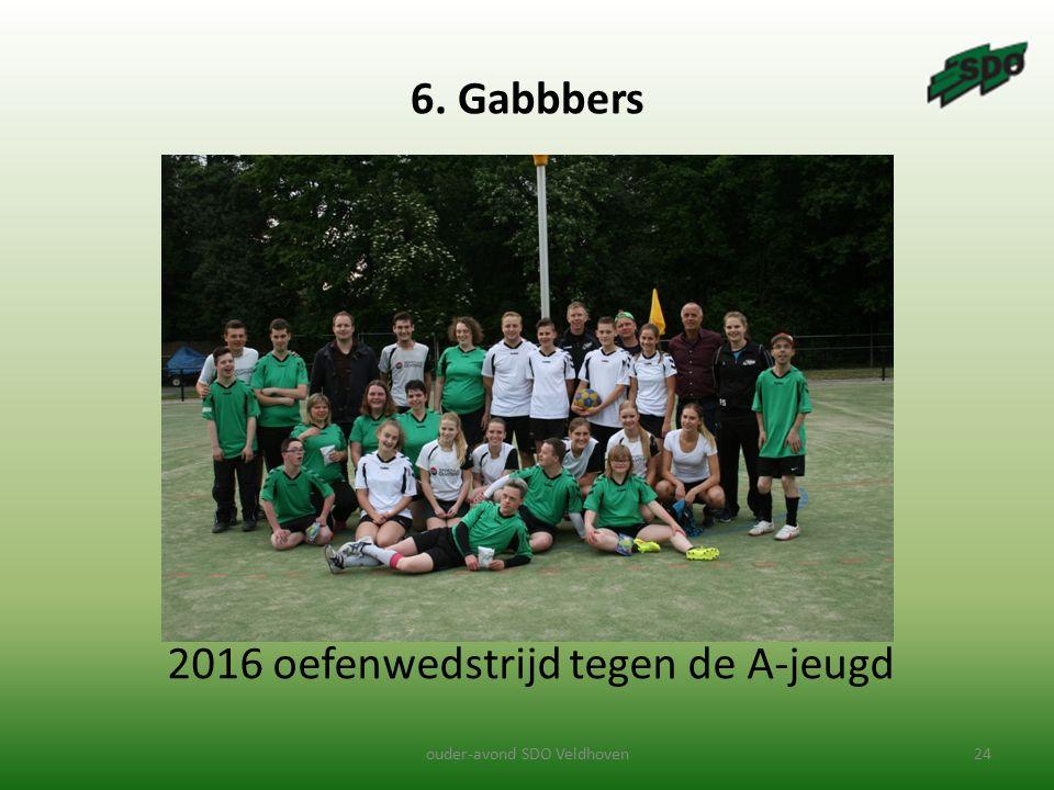 6. Gabbbers ouder-avond SDO Veldhoven24 2016 oefenwedstrijd tegen de A-jeugd