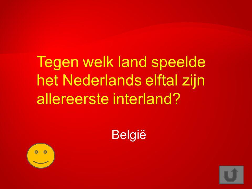 Tegen welk land speelde het Nederlands elftal zijn allereerste interland? België
