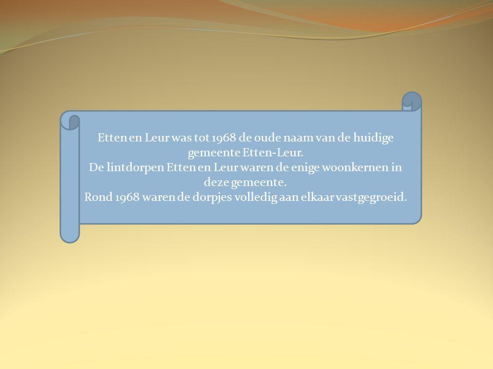 Etten en Leur was tot 1968 de oude naam van de huidige gemeente Etten-Leur.