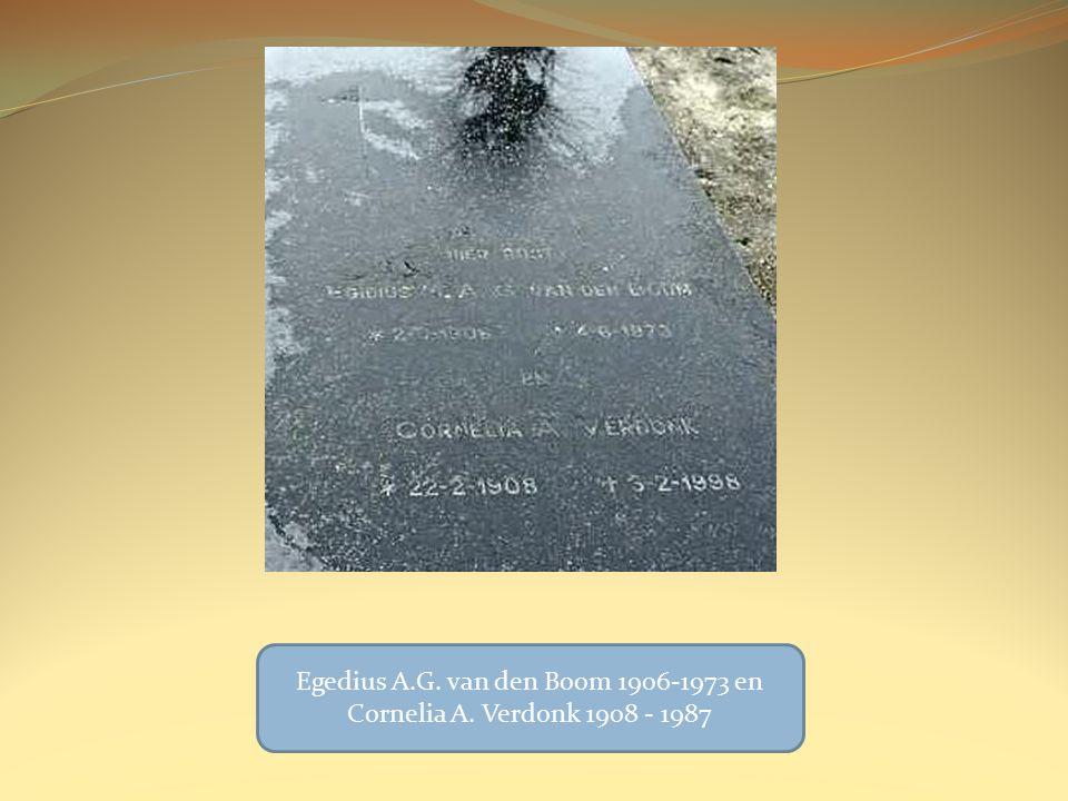 Egedius A.G. van den Boom 1906-1973 en Cornelia A. Verdonk 1908 - 1987