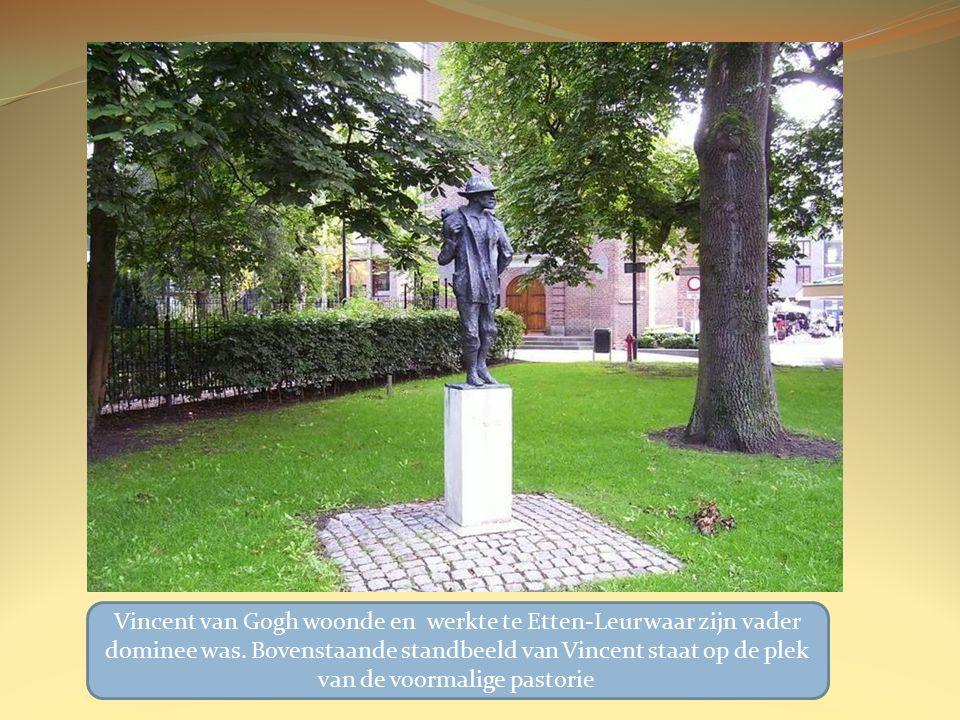 Vincent van Gogh woonde en werkte te Etten-Leur waar zijn vader dominee was.