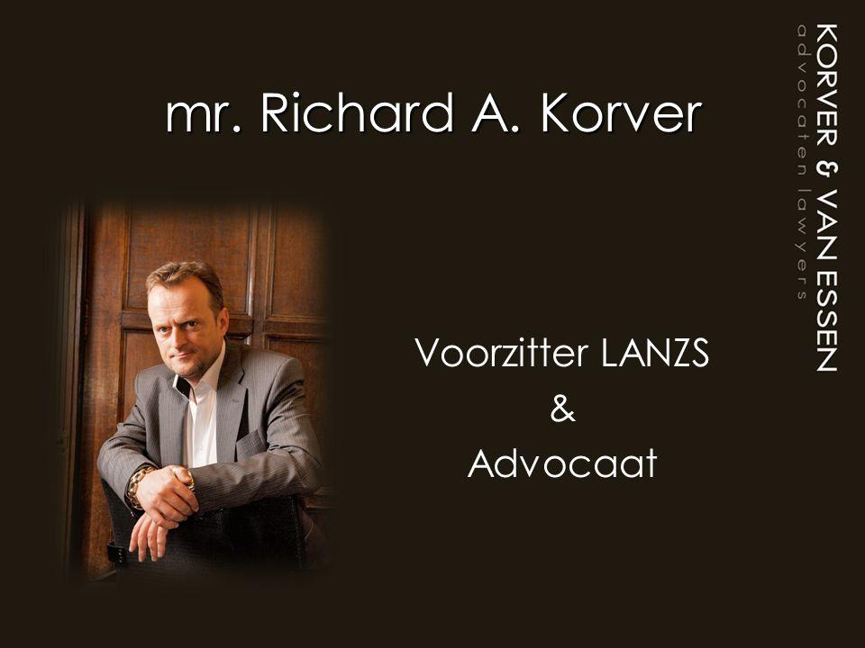 mr. Richard A. Korver Voorzitter LANZS & Advocaat