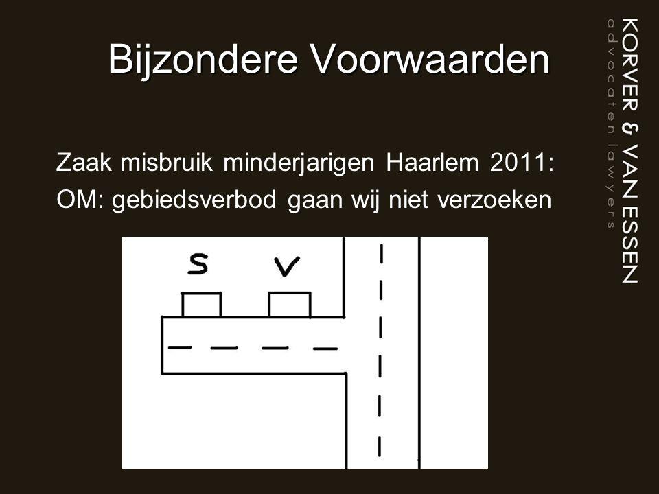 Bijzondere Voorwaarden Zaak misbruik minderjarigen Haarlem 2011: OM: gebiedsverbod gaan wij niet verzoeken