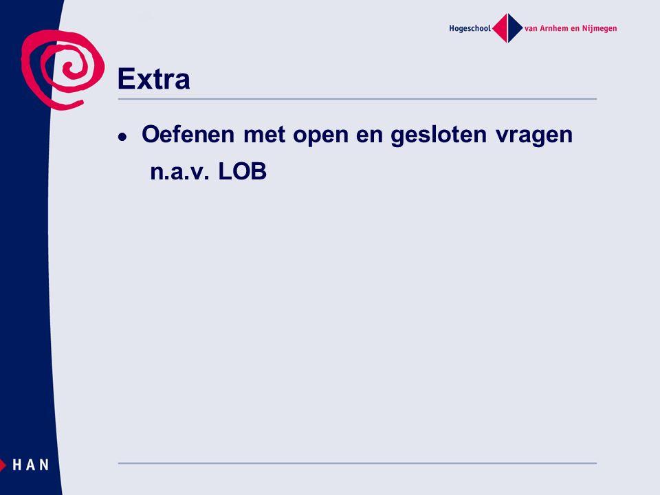 Extra Oefenen met open en gesloten vragen n.a.v. LOB