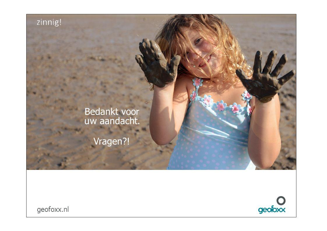 Bedankt voor uw aandacht. Vragen ! geofoxx.nl