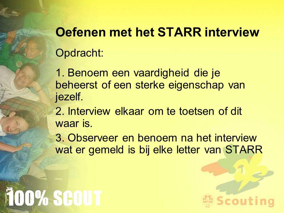 Oefenen met het STARR interview Opdracht: 1.