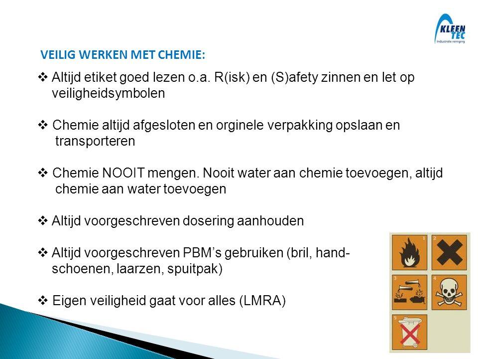  Altijd etiket goed lezen o.a. R(isk) en (S)afety zinnen en let op veiligheidsymbolen  Chemie altijd afgesloten en orginele verpakking opslaan en tr