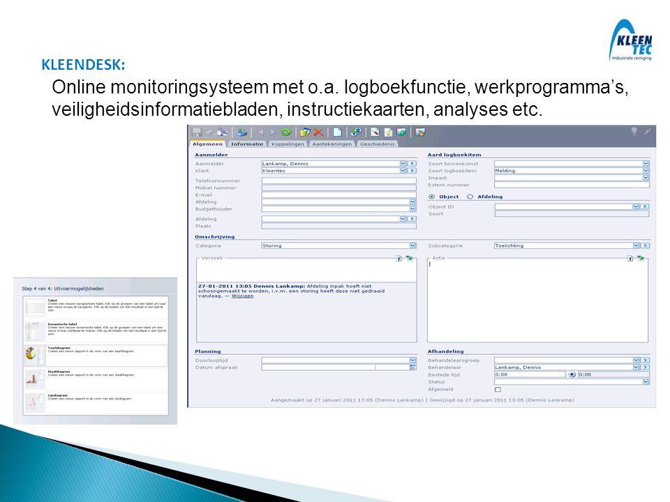KLEENDESK: Online monitoringsysteem met o.a. logboekfunctie, werkprogramma's, veiligheidsinformatiebladen, instructiekaarten, analyses etc.