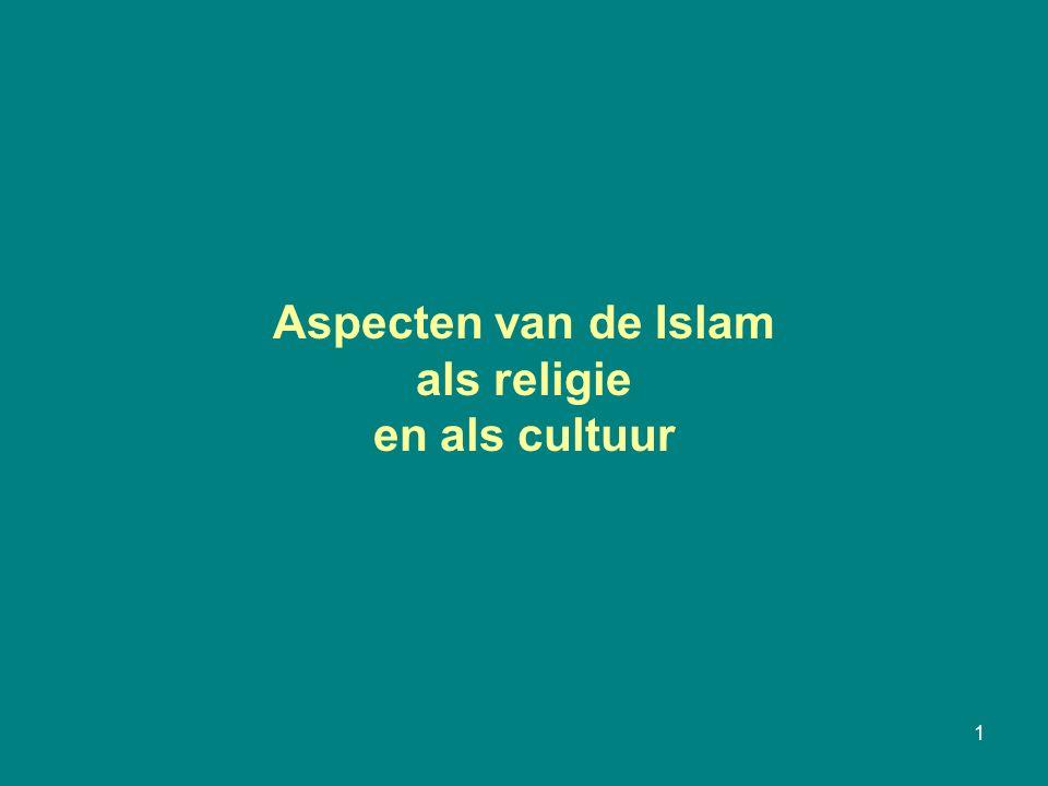 1 Aspecten van de Islam als religie en als cultuur