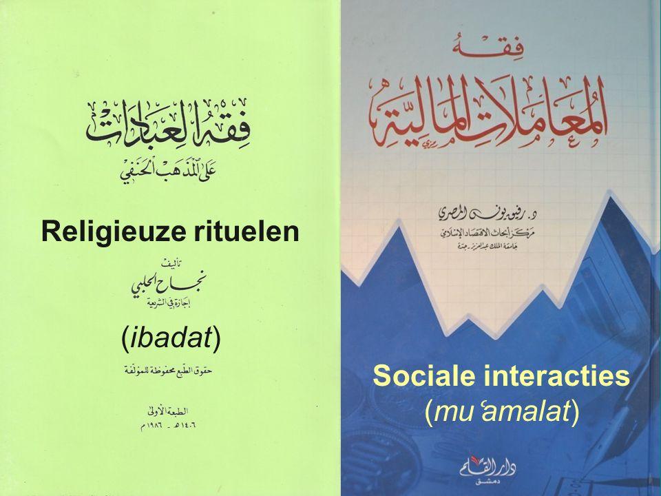 18 Religieuze rituelen (ibadat) Sociale interacties (mu ʿ amalat)
