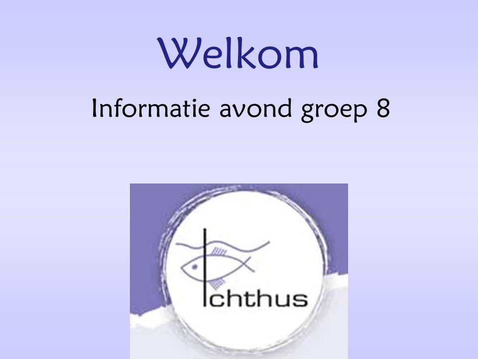 Welkom Informatie avond groep 8