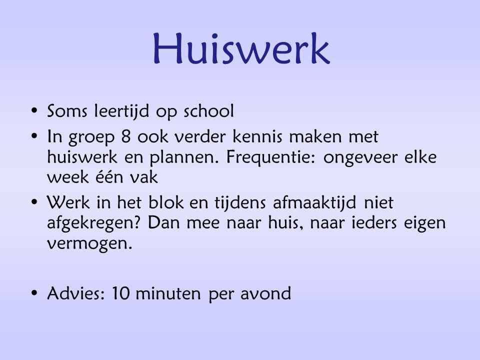 Huiswerk Soms leertijd op school In groep 8 ook verder kennis maken met huiswerk en plannen.